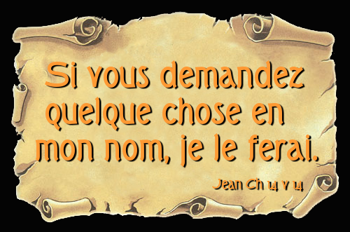 (PHOTO CI-DESSUS) Jean 14.14